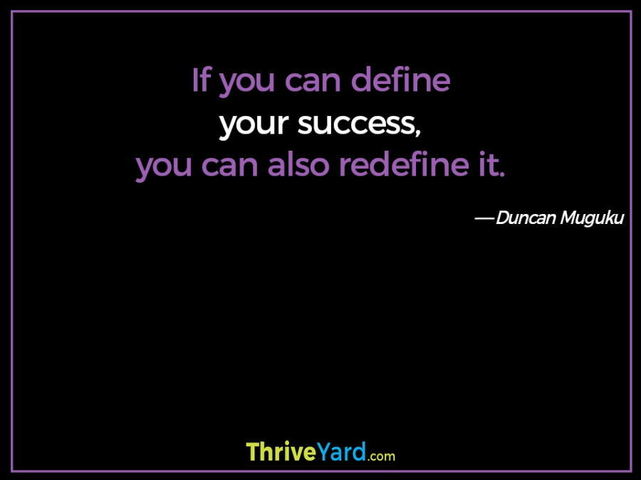 Define your success quote – Duncan Muguku