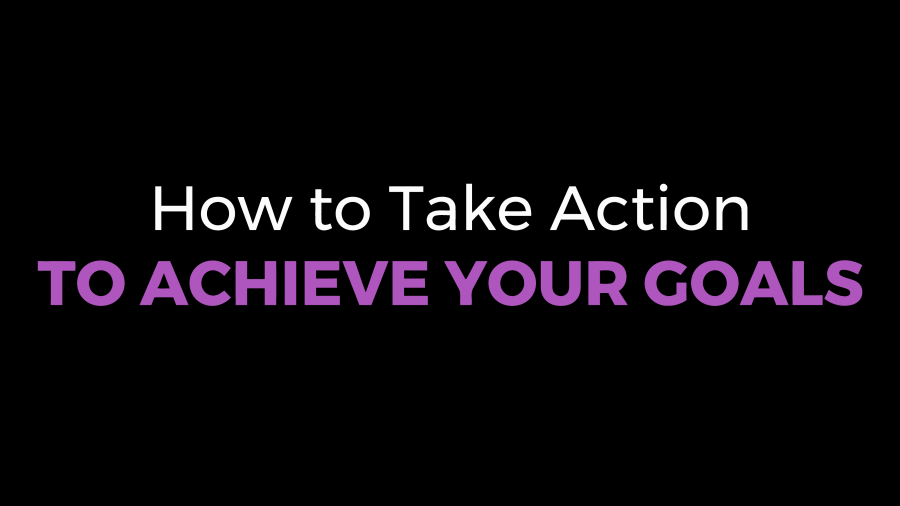 How_to_Take_Action_to_Achieve_Your_Goals_Duncan-Muguku