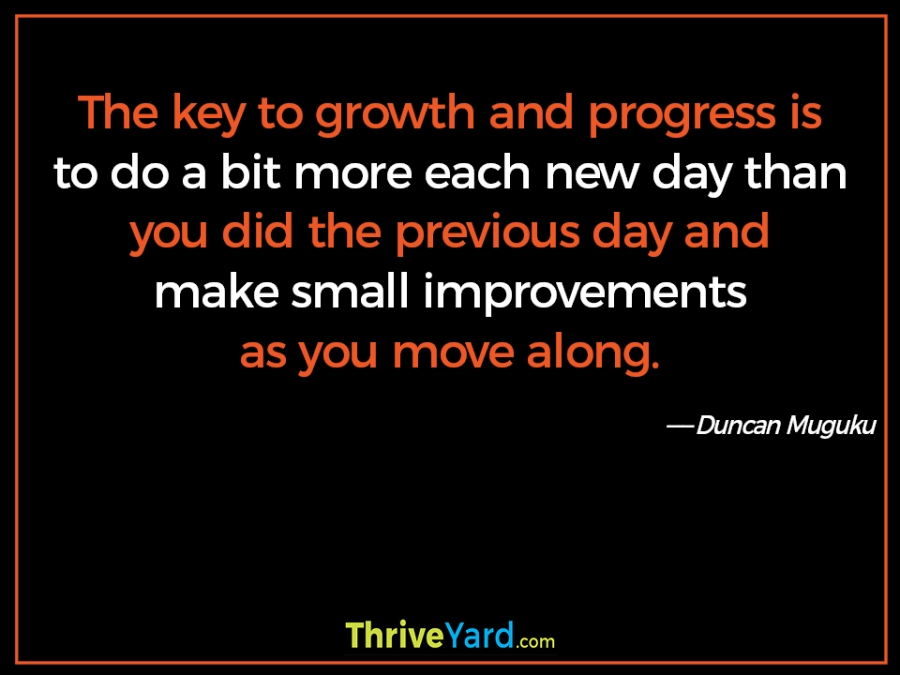 Key to growth and progress quote-Duncan Muguku