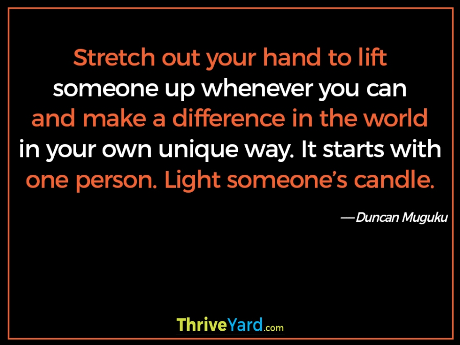 Lift someone up quote – Duncan Muguku
