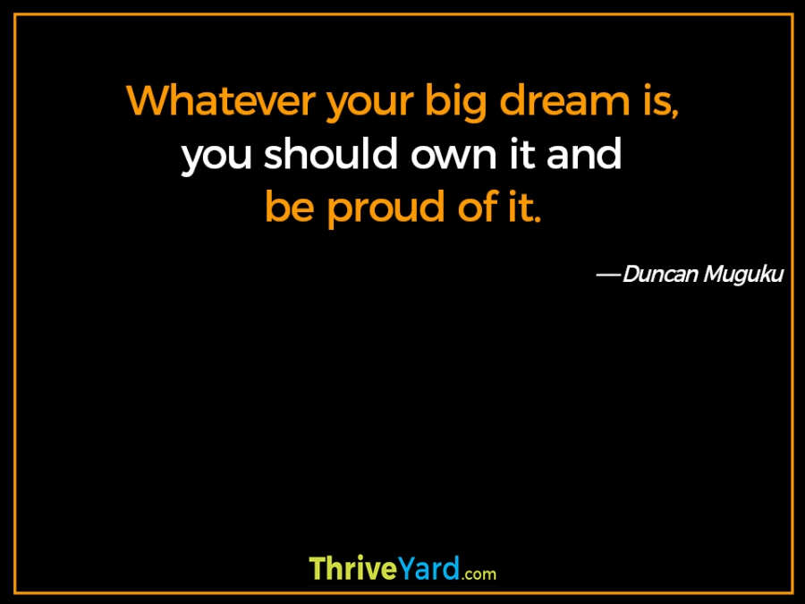 Own your big dream quote