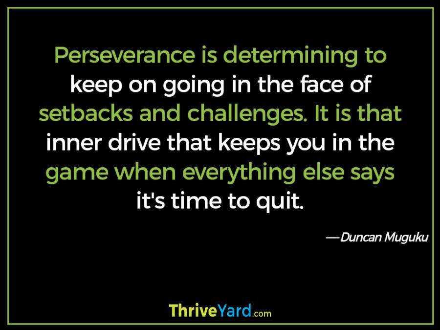 Perseverance quote – Duncan Muguku