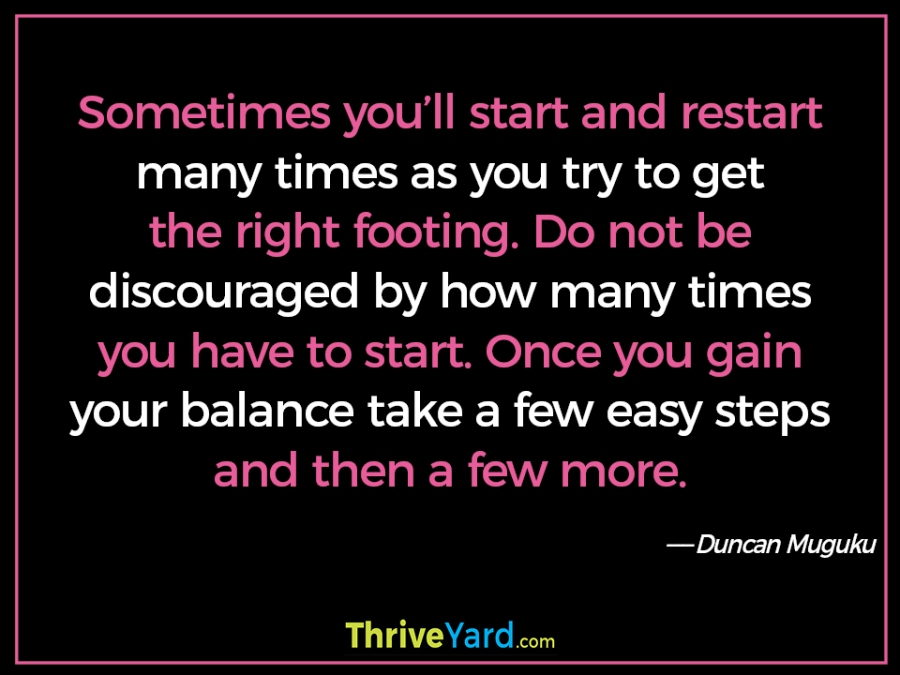 Start and restart quote-Duncan Muguku